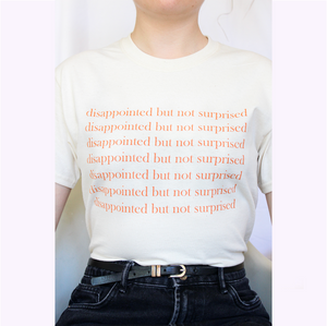 "T-shirt ""Not Surprised"""