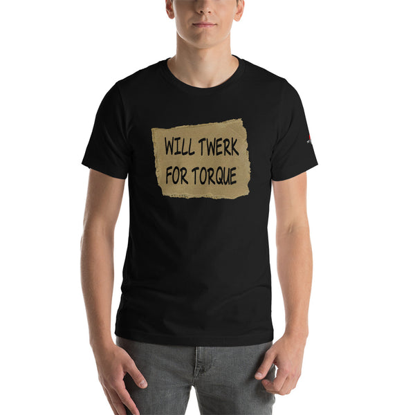 Will Twerk For Torque | Premium Tee