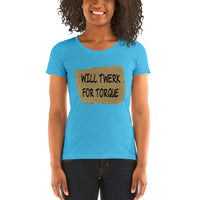 Will Twerk For Torque | Premium Women's Tee