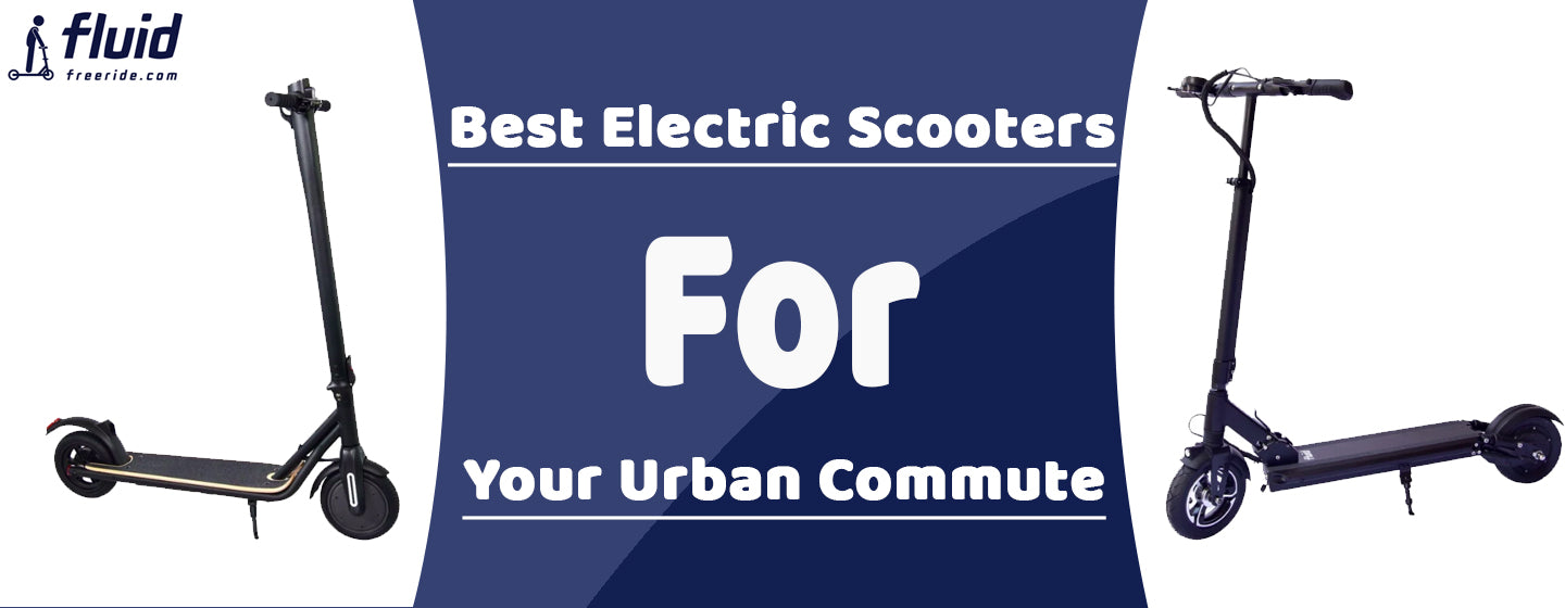 The Best Electric Scooters For Your Urban Commute