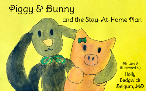 Piggy and Bunny and the stay at home plan - Dr Holly Belgum