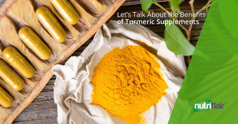 Let's Talk About the Benefits of Turmeric Supplements