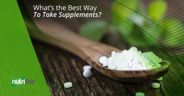 What's the Best Way To Take Supplements?