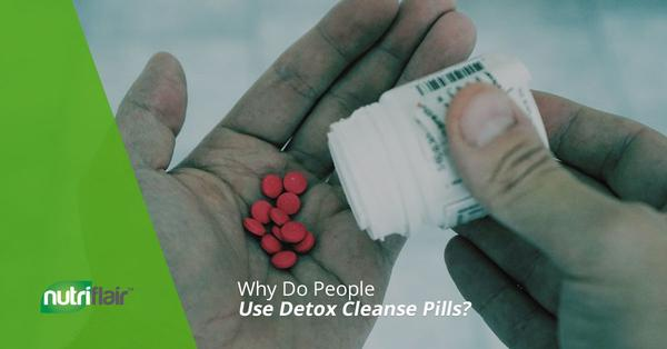 Why Do People Use Detox Cleanse Pills?