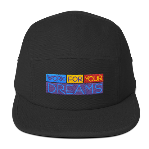 Work For Your Dreams Five Panel Cap
