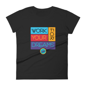 Work For Your Dreams Fashion Fit T-Shirt (2 colors)