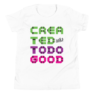 Created To Do Good - Youth T-Shirt (4 colors)
