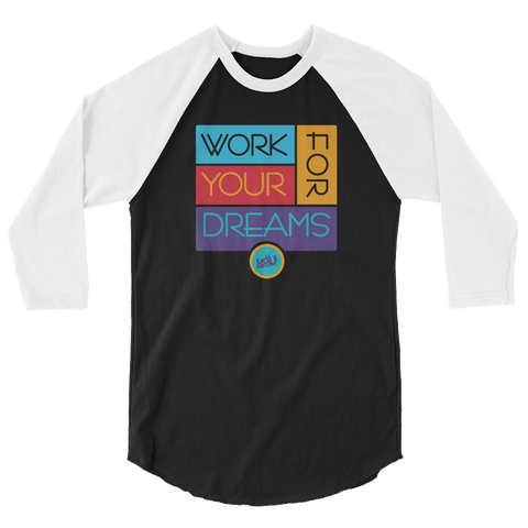 Work For Your Dreams Raglan (2 colors)