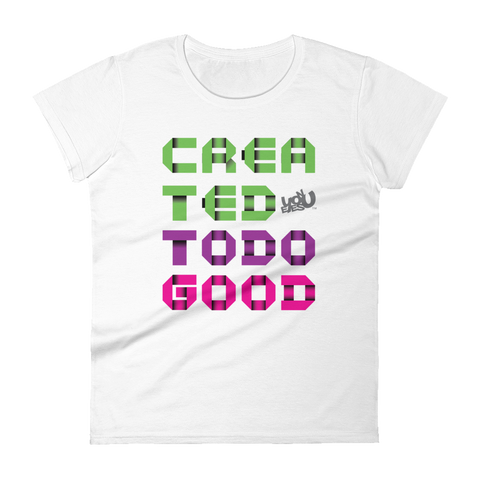 Created To Do Good Fashion Fit T-shirt (5 colors)