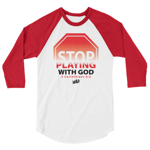 Stop Playing With God Raglan (2 colors)