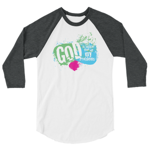 God is Bigger Than All My Problems Raglan (2 colors)