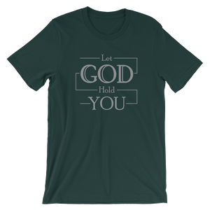 Let God Hold You T-Shirt (4 colors)