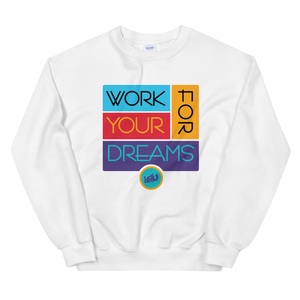 Work for Your Dreams Sweatshirt (2 colors)