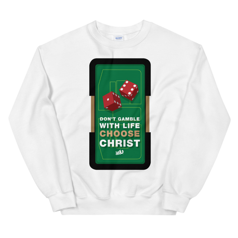 Don't Gamble Sweatshirt (2 colors)