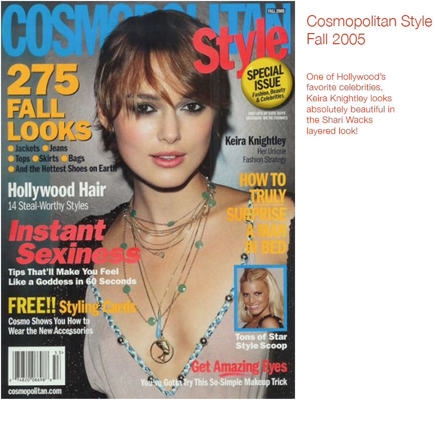 Cosmopolitan Style cover fall 2005 featuring keira knightley wearing shari wacks layered necklaces