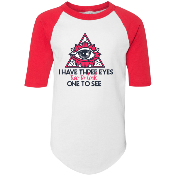 I have three eyes two to look one to see 4421 Youth Colorblock Raglan Jersey