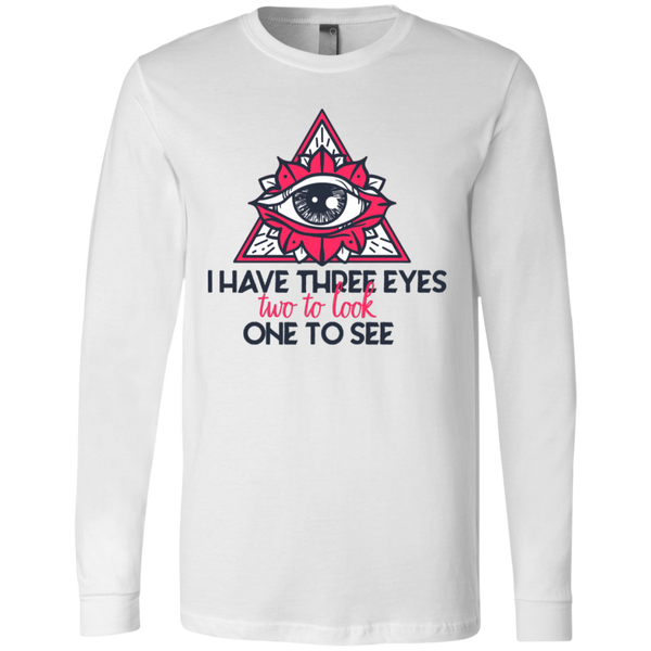 I have three eyes two to look one to see 3501 Men's Jersey LS T-Shirt