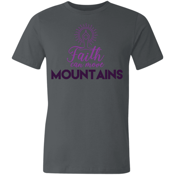 Faith can move mountains 3001U Unisex Made in the USA Jersey Short-Sleeve T-Shirt