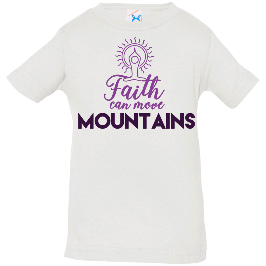 Faith can move mountains 3322 Infant Jersey T-Shirt