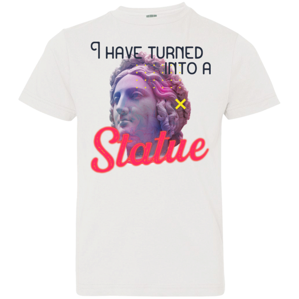 I have turned into a Statue 6101 Youth Jersey T-Shirt
