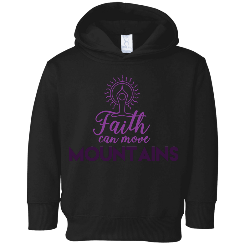Faith can move mountains 3326 Toddler Fleece Hoodie