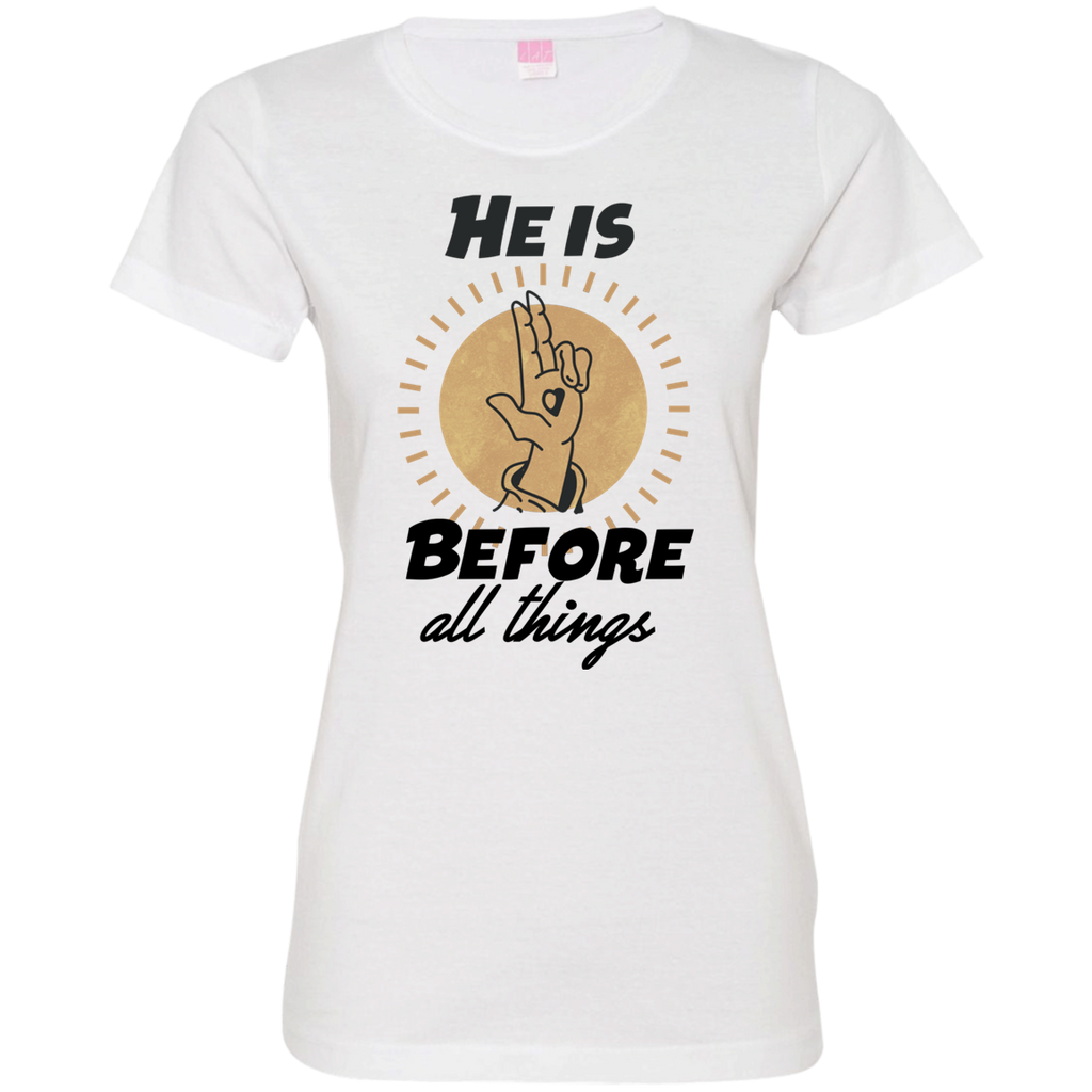 He is before all things 3516 Ladies' Fine Jersey T-Shirt
