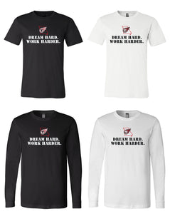 Dream Hard, Work Harder Tees - Tamales Volleyball Club