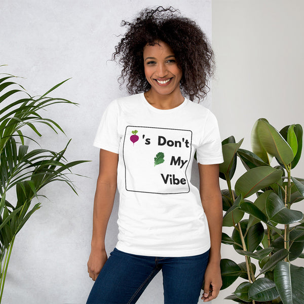 Beets Don't Kill My Vibe Box-  Unisex T