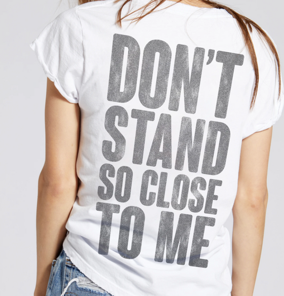 Dont Stand So Close to Me Tshirt The Police