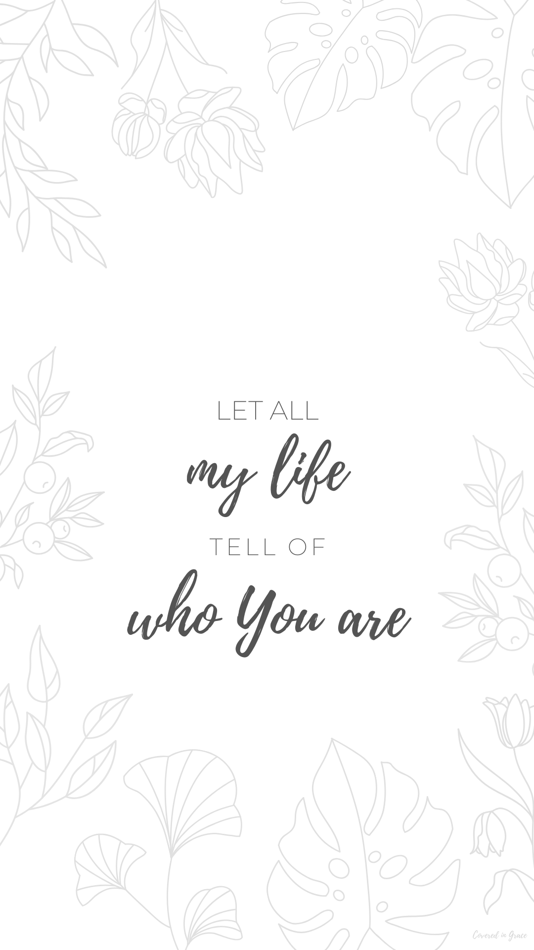 Let all my life tell of who You are wallpaper for May 2020