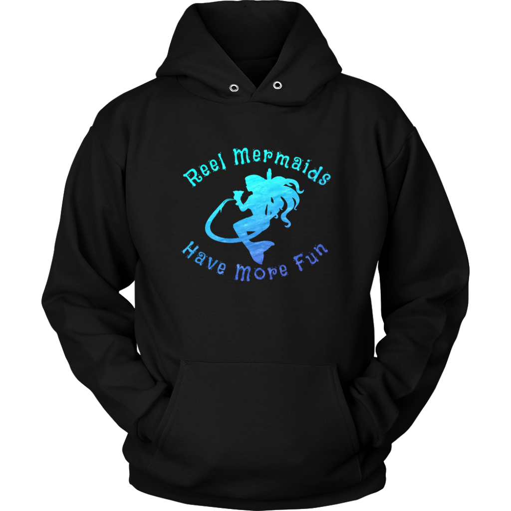 Reel Mermaids Have More Fun Hoodie