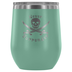 Never Surrender Pirate Wine Tumbler (12 Color Options)