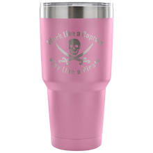 Load image into Gallery viewer, Work Like A Captain Play Like a Pirate Stainless Laser Engraved Tumbler