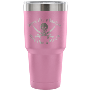 Work Like A Captain Play Like a Pirate Stainless Laser Engraved Tumbler