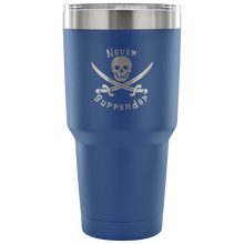 Load image into Gallery viewer, Never Surrender Pirate 30 Ounce Vacuum Tumbler (7 Color Options)