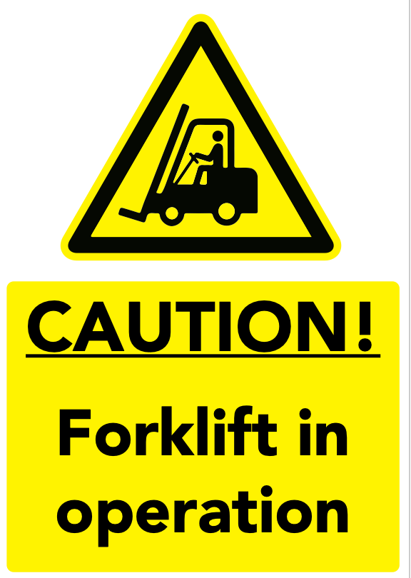 Caution forklift in operation sign
