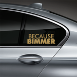 Because BIMMER Window Decal - Gold