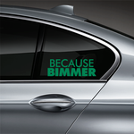 Because BIMMER Window Decal - Green