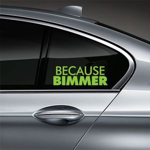 Because BIMMER Window Decal - Lime