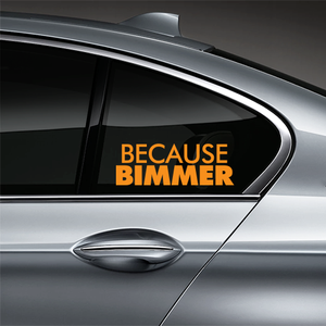 Because BIMMER Window Decal - Orange