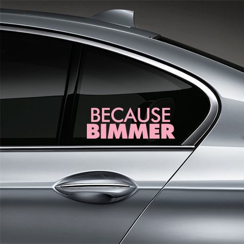 Because BIMMER Window Decal - Pink