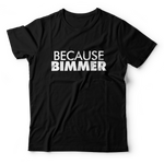 Because BIMMER Shirt - Black