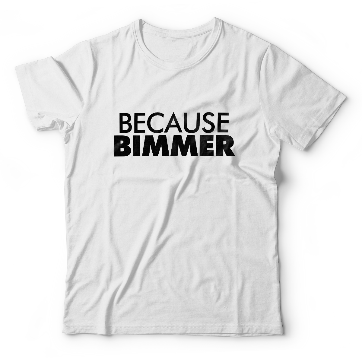 Because BIMMER Shirt - White