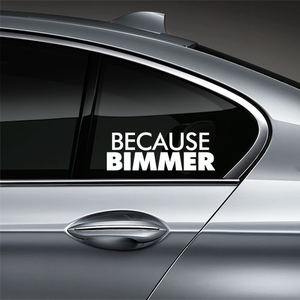 Because BIMMER Window Decal - White
