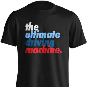 The Ultimate Driving Machine T-Shirt