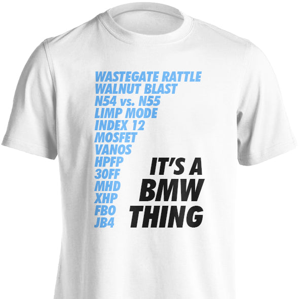 It's a BMW Thing T-Shirt