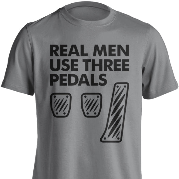 Real Men Use 3 Pedals T-Shirt