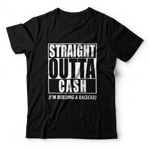STRAIGHT OUTTA CASH T-Shirt - Black