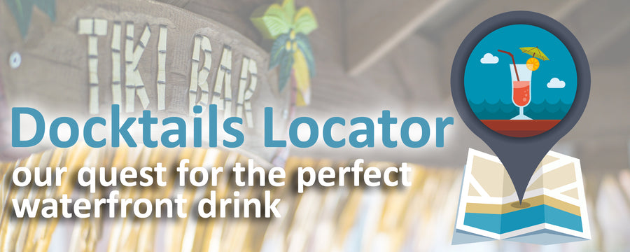 Docktails Locator - our quest for waterfront cocktails at beach bars, dock bars, tiki bars, seafood shacks, lobster huts and other great waterfront locations