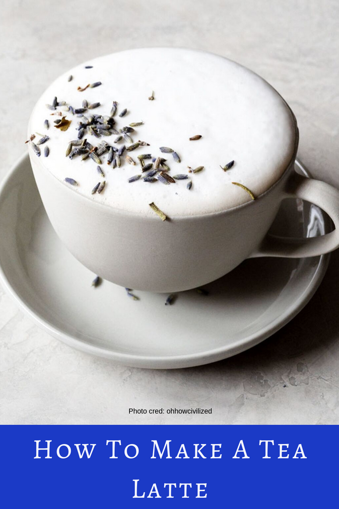 Tea Tips: How to Make The Perfect Tea Latte